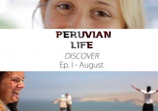 DISCOVER – Peruvian Life Ep. 1