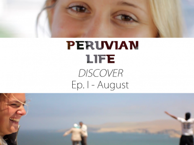 DISCOVER – Peruvian Life Ep. 1