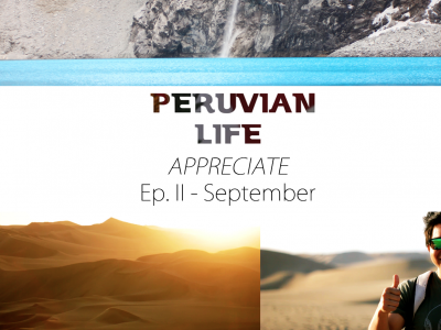 APPRECIATE – Peruvian Life Ep. 2