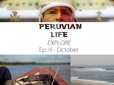 EXPLORE – Peruvian Life Ep. 3