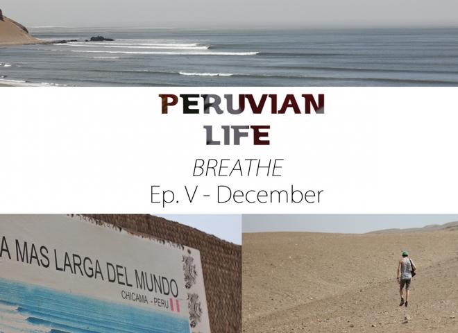 BREATHE – Peruvian Life Ep. 5