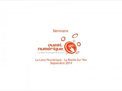 Ouest Numérique – Séminaire La Loco Numérique