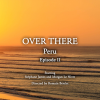 OVER THERE | PERU – Episode 2