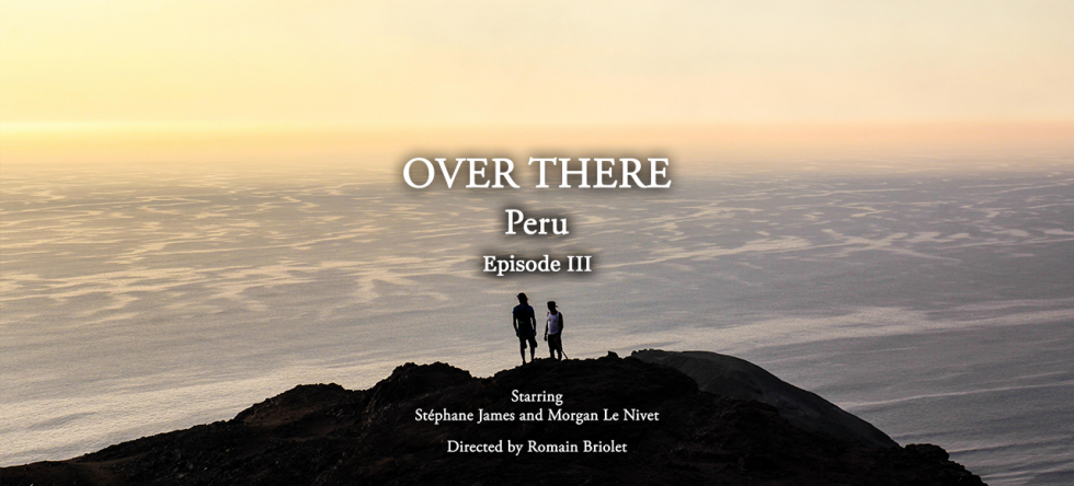 New film: Over There | Peru – Episode 3