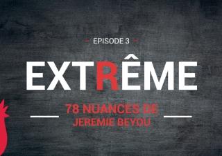 Maître CoQ – 78 Nuances de Jérémie Beyou – Episode 3 «Extrême»