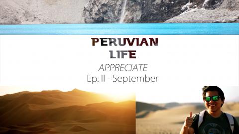 APPRECIATE – Peruvian Life Ep. 2