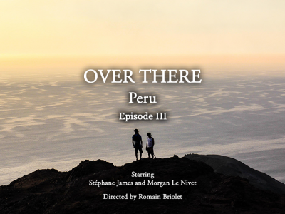 OVER THERE | PERU – Episode 3